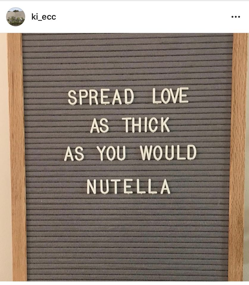 Spread love as thick as you would nutella