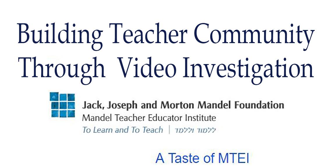 Building Teacher Community Through Video Investigation