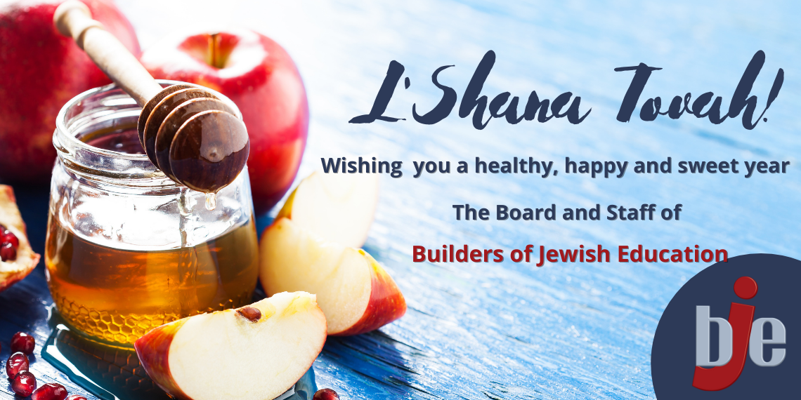 L'Shanah Tovah! greeting from the board and staff of BJE (apples and honey)